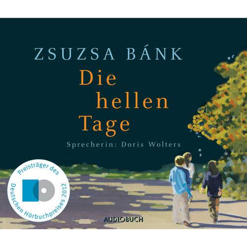 Hoerbuch Die hellen Tage - Zsuzsa Bánk - Doris Wolters