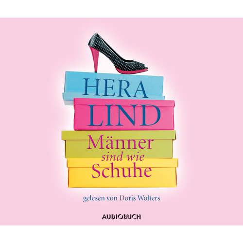 Hoerbuch Männer sind wie Schuhe - Hera Lind - Doris Wolters
