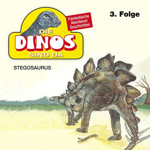 Hoerbuch Die Dinos sind da, Folge 3: Stegosaurus - Petra Fohrmann - Hans Paetsch