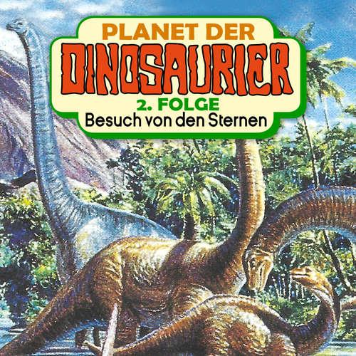 Hoerbuch Planet der Dinosaurier, Folge 2: Besuch von den Sternen - Hedda Kehrhahn - Achim Schülke