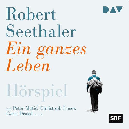 Hoerbuch Ein ganzes Leben - Robert Seethaler - Peter Matić