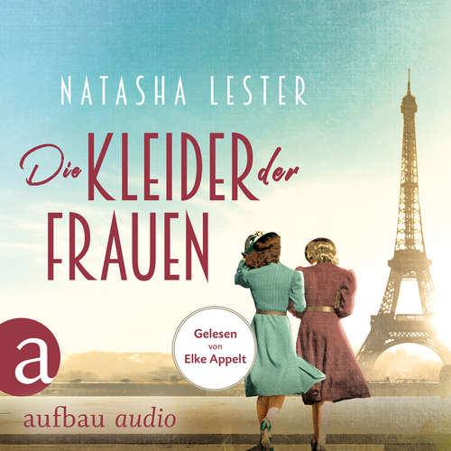 Hoerbuch Die Kleider der Frauen - Natasha Lester - Elke Appelt