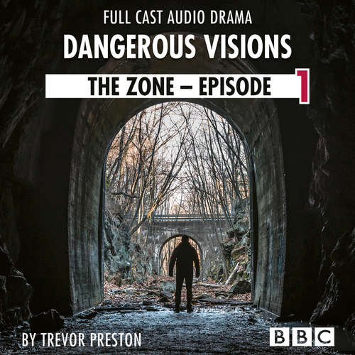 Audiobook The Zone: Episode 1 - Dangerous Visions - BBC Afternoon Drama - Trevor Preston - Michael Bertenshaw
