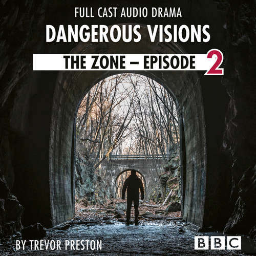 Audiobook The Zone: Episode 2 - Dangerous Visions - BBC Afternoon Drama - Trevor Preston - Michael Bertenshaw