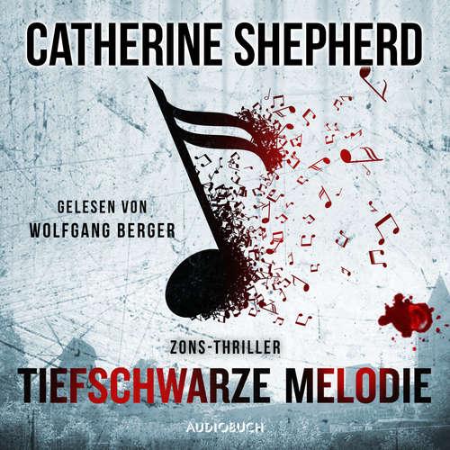 Hoerbuch Tiefschwarze Melodie - Zons-Thriller 5 - Catherine Shepherd - Wolfgang Berger