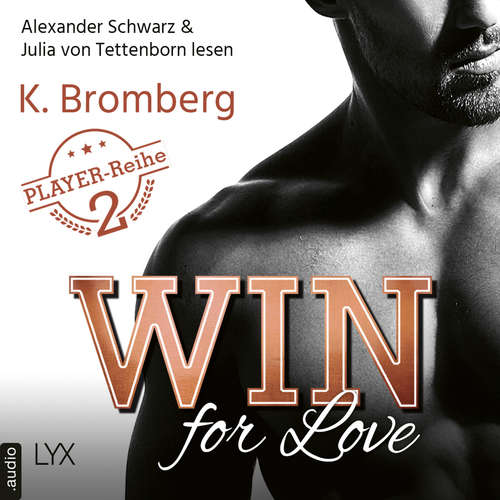 Hoerbuch Win for Love - The Player, Teil 2 - K. Bromberg - Alexander Schwarz
