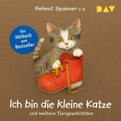 Hoerbuch Ich bin die kleine Katze und weitere Tiergeschichten - Helmut Spanner - Peter Lontzek