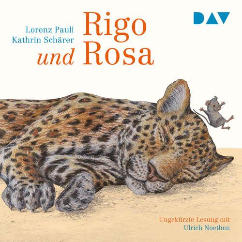Hoerbuch Rigo und Rosa - 28 Geschichten aus dem Zoo und dem Leben - Lorenz Pauli - Ulrich Noethen