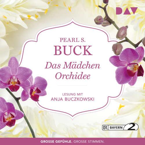 Hoerbuch Das Mädchen Orchidee - Pearl S. Buck - Anja Buczkowski