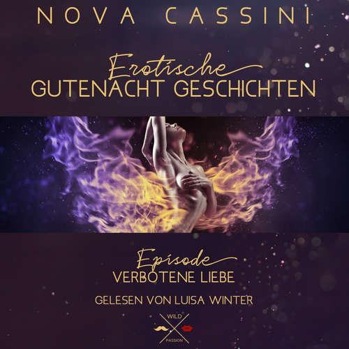 Hoerbuch Verbotene Liebe - Erotische Gutenacht Geschichten, Band 5 - Nova Cassini - Luisa Winter