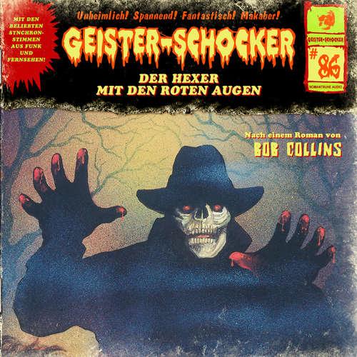 Hoerbuch Geister-Schocker, Folge 86: Der Hexer mit den roten Augen - Bob Collins - Helgo Liebig