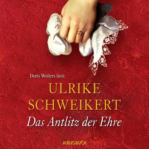 Hoerbuch Das Antlitz der Ehre - Elisabeth 2 - Ulrike Schweikert - Doris Wolters