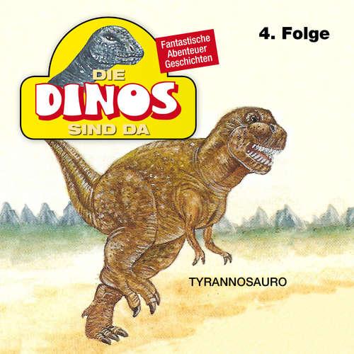 Hoerbuch Die Dinos sind da, Folge 4: Tyrannosauro - Petra Fohrmann - Hans Paetsch