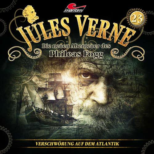 Hoerbuch Jules Verne, Die neuen Abenteuer des Phileas Fogg, Folge 23: Verschwörung auf dem Atlantik - Marc Freund - Christian Brückner