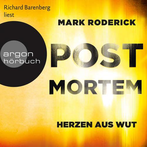 Hoerbuch Herzen aus Wut - Post Mortem, Band 5 - Mark Roderick - Richard Barenberg