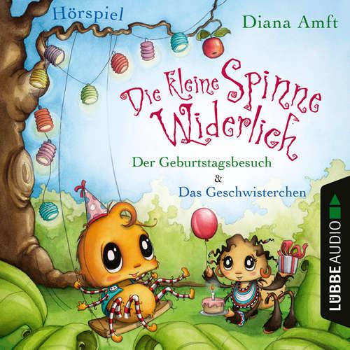 Hoerbuch Die kleine Spinne Widerlich - Der Geburtstagsbesuch & Das Geschwisterchen - Diana Amft - Diana Amft