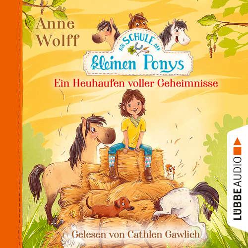 Hoerbuch Die Schule der kleinen Ponys, Teil 1: Ein Heuhaufen voller Geheimnisse - Anne Wolff - Cathlen Gawlich