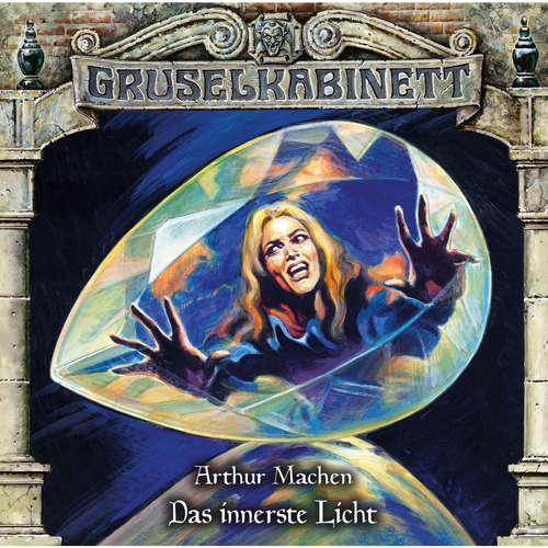 Hoerbuch Gruselkabinett, Folge 158: Das innerste Licht - Arthur Machen - Patrick Mölleken