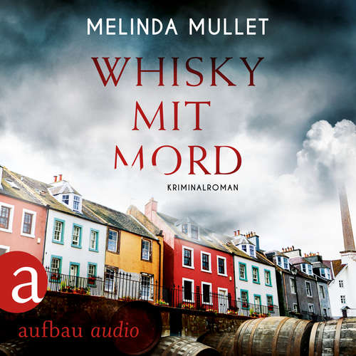 Hoerbuch Whisky mit Mord - Abigail Logan ermittelt, Band 1 - Melinda Mullet - Katrin Heß