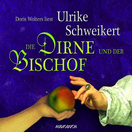 Hoerbuch Die Dirne und der Bischof - Elisabeth 1 - Ulrike Schweikert - Doris Wolters