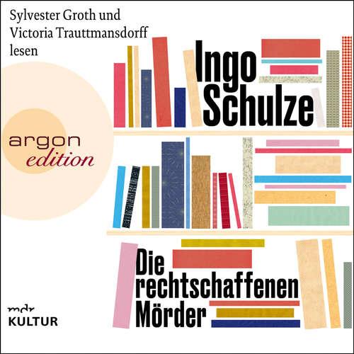 Hoerbuch Die rechtschaffenen Mörder - Ingo Schulze - Victoria Trauttmansdorff