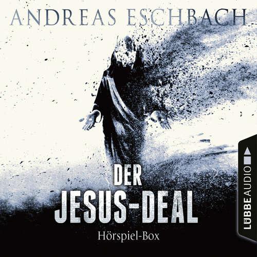Hoerbuch Der Jesus-Deal, Folge 1-4: Die kompletter Hörspiel-Reihe nach Andreas Eschbach - Andreas Eschbach - Till Hagen