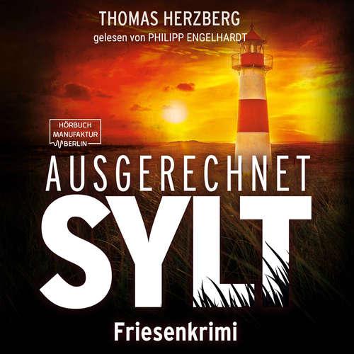 Hoerbuch Ausgerechnet Sylt - Hannah Lambert ermittelt, Band 1 - Thomas Herzberg - Philipp Engelhardt