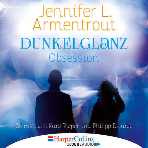 Hoerbuch Dunkelglanz - Obsession - Jennifer L. Armentrout - Phillip Delarge
