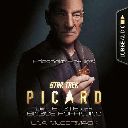 Hoerbuch Star Trek - Picard - Die letzte und einzige Hoffnung - Una McCormack - Friedhelm Ptok