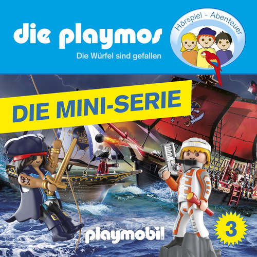 Hoerbuch Die Playmos, Episode 3: Die Würfel sind gefallen (Das Original Playmobil Hörspiel) - David Bredel - Gerrit Schmidt-Foß