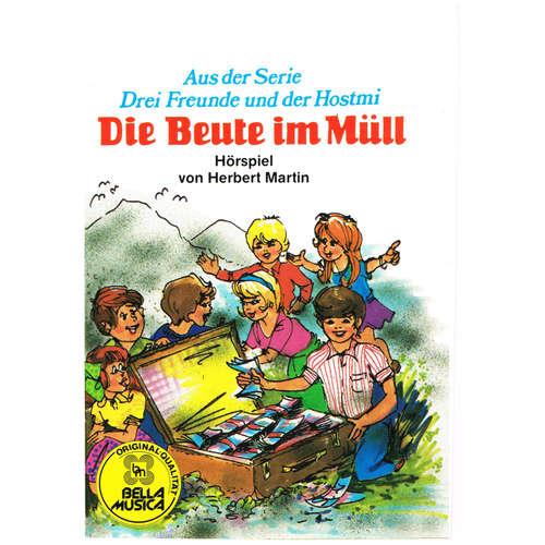 Hoerbuch Drei Freunde und der Hostmi, Die Beute im Müll - Herbert Martin - Immo Reichardt