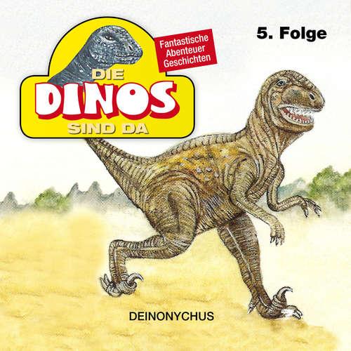 Hoerbuch Die Dinos sind da, Folge 5: Deinonychus - Petra Fohrmann - Hans Paetsch