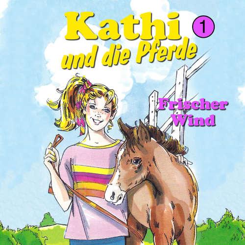 Hoerbuch Kathi und die Pferde, Folge 1: Frischer Wind - Mik Berger - Samira Chanfir