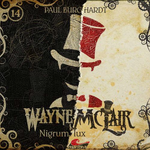 Hoerbuch Wayne McLair, Folge 14: Nigrum lux - Paul Burghardt - Paul Burghardt