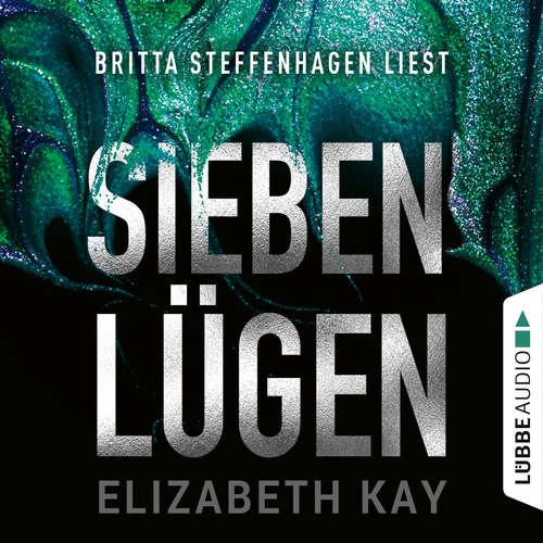 Hoerbuch Sieben Lügen - Elizabeth Kay - Britta Steffenhagen