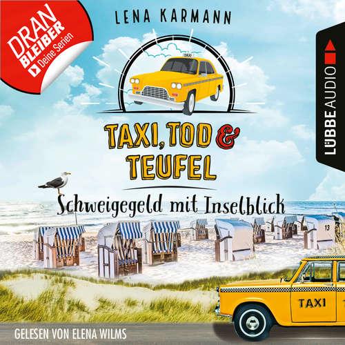 Hoerbuch Schweigegeld mit Inselblick - Taxi, Tod und Teufel, Folge 2 - Lena Karmann - Elena Wilms