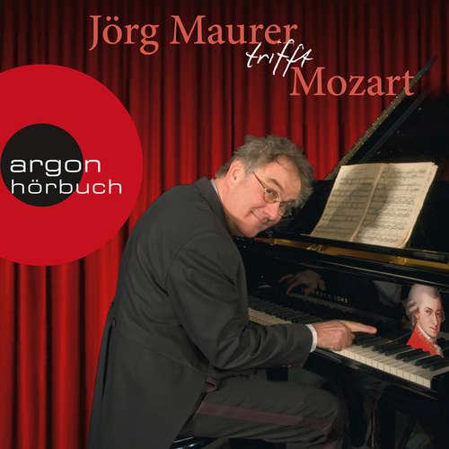 Hoerbuch Jörg Maurer trifft Mozart (Kabarett) - Jörg Maurer - Jörg Maurer