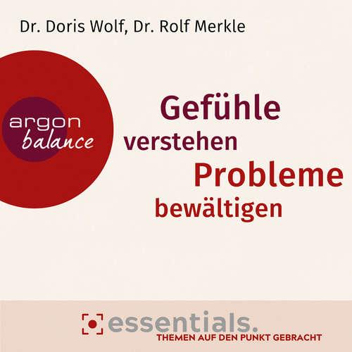 Hoerbuch Gefühle verstehen, Probleme bewältigen - Essentials. Themen auf den Punkt gebracht. - Doris Wolf - Beate Himmelstoß