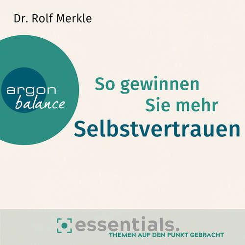 Hoerbuch So gewinnen Sie mehr Selbstvertrauen - Essentials. Themen auf den Punkt gebracht - Rolf Merkle - Herbert Schäfer