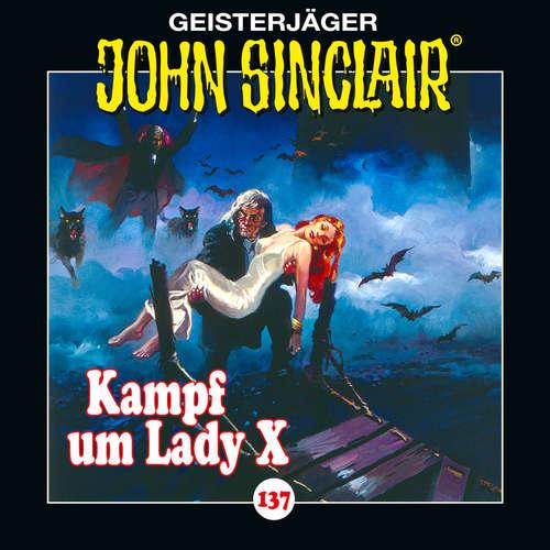 Hoerbuch John Sinclair, Folge 137: Kampf um Lady X. Teil 2 von 2 - Jason Dark - Dietmar Wunder
