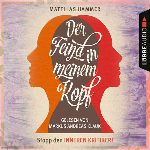 Hoerbuch Der Feind in meinem Kopf - Matthias Hammer - Markus Andreas Klauk
