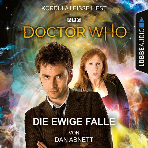 Hoerbuch Doctor Who - Die ewige Falle - Dan Abnett - Kordula Leisse