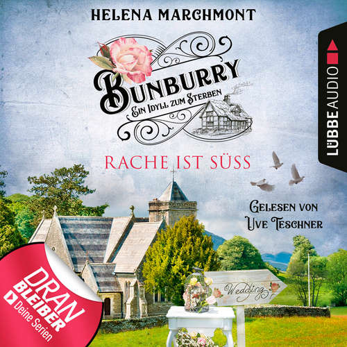 Hoerbuch Rache ist süß - Bunburry - Ein Idyll zum Sterben, Folge 7 - Helena Marchmont - Uve Teschner