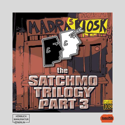Hoerbuch The Satchmo Trilogy - Magnetissimus Elektro, Part 3: Auf dem Planeten Tourette - Michael Bartel - Robert Kotulla