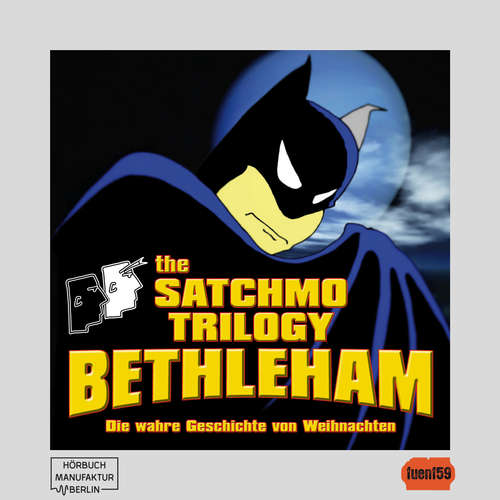 Hoerbuch The Satchmo Trilogy, Part 4: Bethleham - Michael Bartel - Robert Kotulla