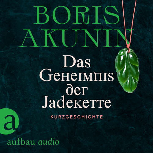 Hoerbuch Das Geheimnis der Jadekette - Boris Akunin - Marc Bator