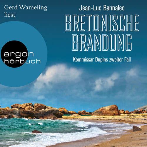 Hoerbuch Bretonische Brandung - Kommissar Dupin ermittelt, Band 2 - Jean-Luc Bannalec - Gerd Wameling
