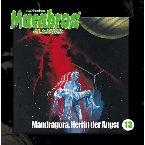 Hoerbuch Macabros - Classics, Folge 13: Mandragora, Herrin der Angst - Dan Shocker - Dennis Schmidt-Foss