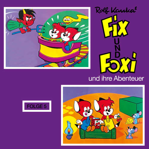 Hoerbuch Fix und Foxi, Fix und Foxi und ihre Abenteuer, Folge 5 - Rolf Kauka - Fabian Brinkmann