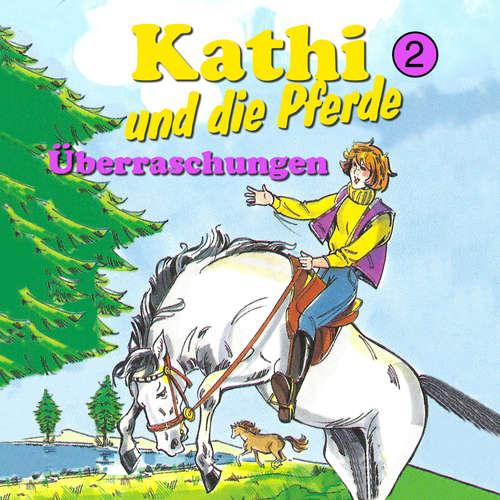 Hoerbuch Kathi und die Pferde, Folge 2: Überraschungen - Mik Berger - Samira Chanfir